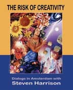 The Risk of Creativity: Dialogs in Amsterdam with Steven Harrison [Live Recording Mp3]