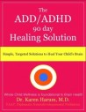 The 90 Day Adhd Solution For Children: Retrain Your Child's Brain