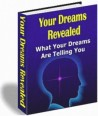 Your Dreams Revealed, What Your Dreams Are Telling You.